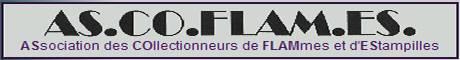 ASsociation des COllectionneurs de FLAMmes et d'EStampilles AS.CO.FLAM.ES. a fêté ses 40 ans les 19 et 20 avril 2008.<br> Association nationale créée le 21.04.1968, spécialisée dans la collection des flammes postales d'oblitération et dans la mécanisation postale du transport du courrier; régie par la loi de 1901, elle est affiliée à la Fédération Française des Associations Philatéliques sous le numéro 597-IC/S. Membre du Groupement des Associations Philatéliques Spécialisées et de l'Association de la Presse Philatélique Francophone.  Son action se situe sur tous les départements français mais elle a aussi des adhérents à l'étranger: Belgique, Suisse, Italie, Espagne, Grande Bretagne, etc.